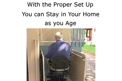 With the proper set up you can stay in your home as you age